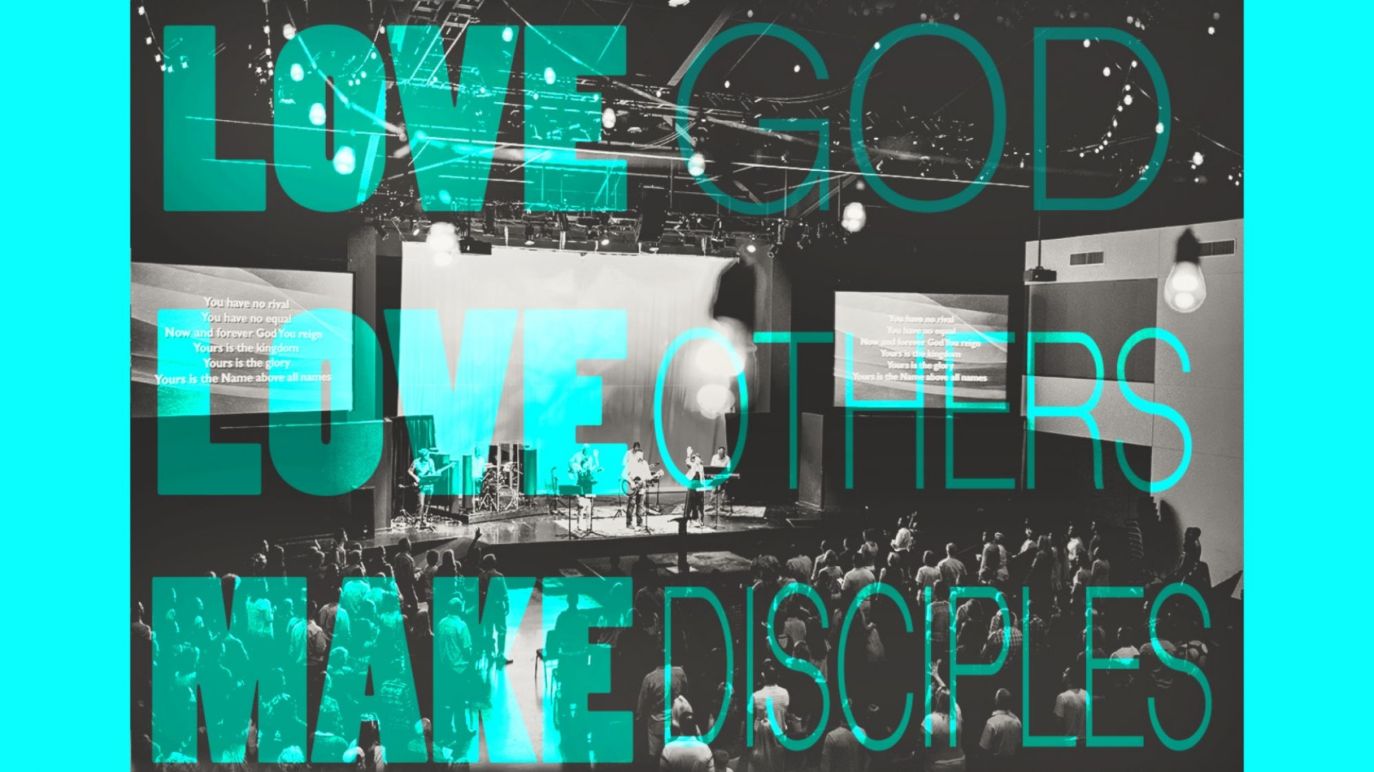 Love God Love Others Make Disciples Series