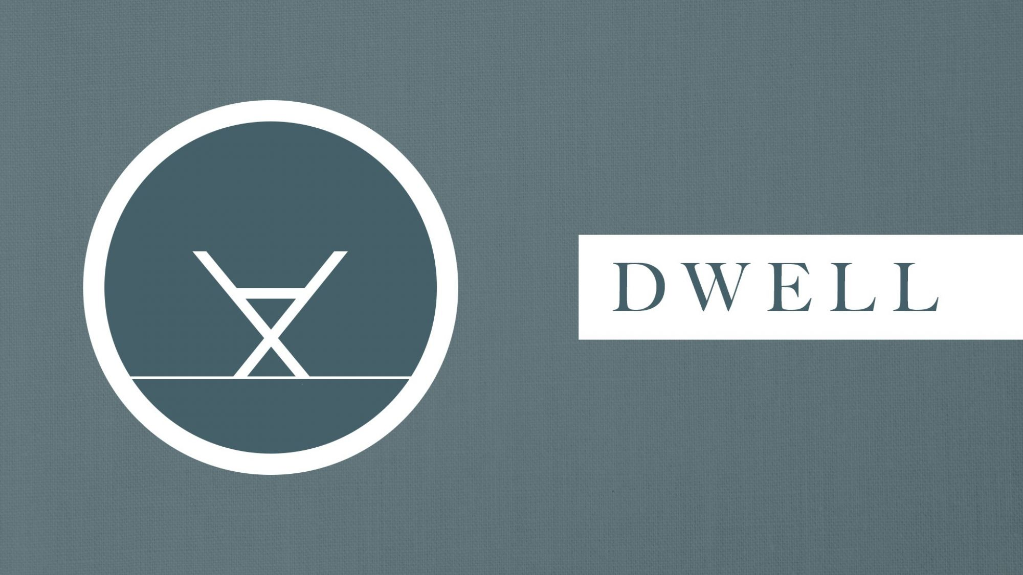 Sermon Series DWELL